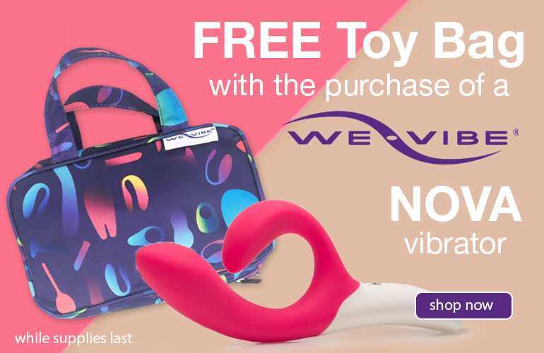 Free toy bag with purchase of a we vibe nova vibrator while supplies last